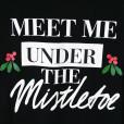 Meet Me Under The Mistletoe Ugly Christmas Sweatshirt 2